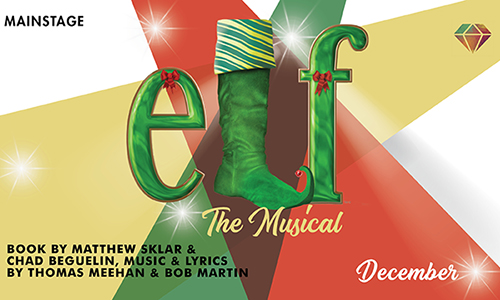 Elf, The Musical - A Family Holiday Event!
