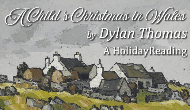 A Child's Christmas in Wales - A Holiday Reading